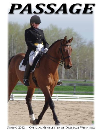 Spring 2012 | Official Newsletter of Dressage Winnipeg