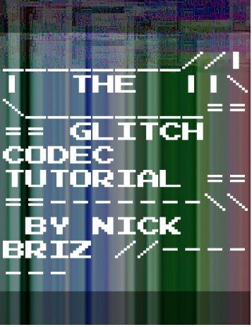 Glitch Codec Tutorial - Nick Briz