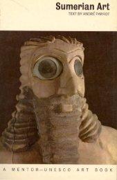 Sumerian art; A Mentor UNESCO art book; 1970 - unesdoc - Unesco