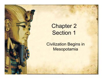 chapter 1 section 3 beginnings of civilization Chapter 1 the beginnings of human society section 1 – geography & history where did it all begin section 3 – the beginnings of civilizations results of.