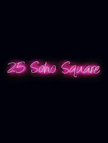 25 Soho Square Brochure August 2012 - H2so.com