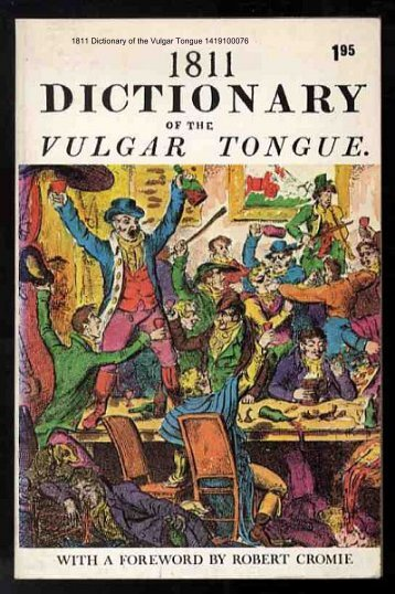 1811 Dictionary of the Vulgar Tongue - The Free Information Society