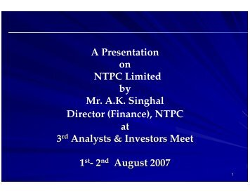A Presentation on NTPC Limited by Mr. A.K. Singhal Director ...