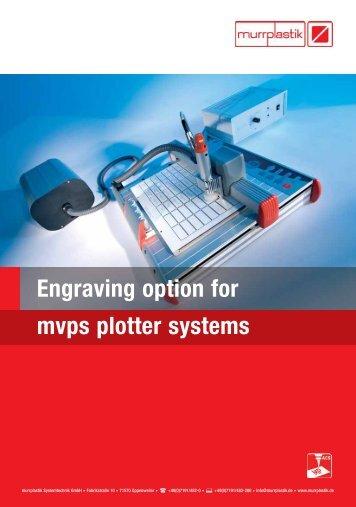 Engraving option for mvps plotter systems