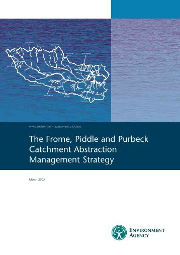 The Frome, Piddle and Purbeck Catchment Abstraction ...