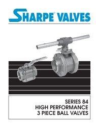 SERIES 84 HIGH PERFORMANCE 3 PIECE ... - Sharpe® Valves