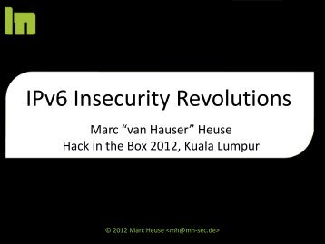IPv6 Insecurity Revolutions - - Marc Hause