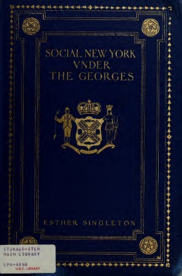 Social New York under the Georges, 1714-1776; houses, streets ...