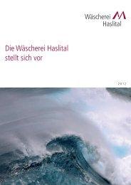 2012 - Die Wäscherei Haslital stellt sich vor - Privatklinik Meiringen