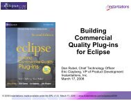 Building Commercial Quality Plug-ins for Eclipse - EclipseCon