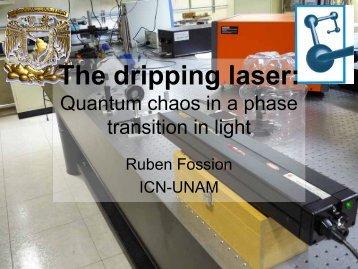The dripping laser - UNAM