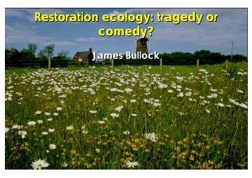 Restoration ecology: tragedy or comedy? Restoration ecology ...