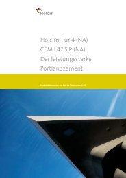 Holcim-Pur 4 (NA) CEM I 42,5 R (NA) Der leistungsstarke ...