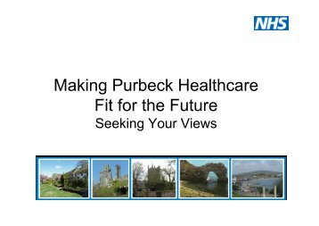 Making Purbeck Healthcare Fit for the Future - NHS Dorset
