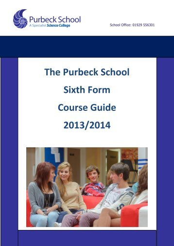 Sixth Form Course Guide 2013-14 - The Purbeck School