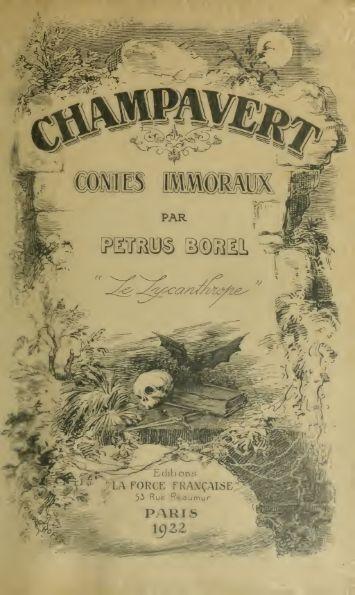 Oeuvres complètes de Petrus Borel Le Lycanthrope