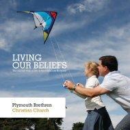 LIVING OUR BELIEFS - Plymouth Brethren Christian Church