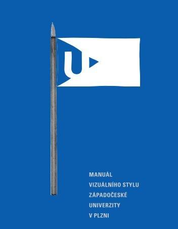 Manuál jednotného vizualního stylu - Západočeská univerzita v Plzni
