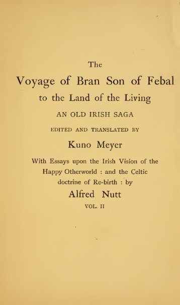 The voyage of Bran, son of Febal, to the land of the living; an old ...