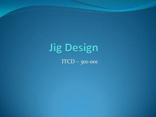 Jig design - weebly