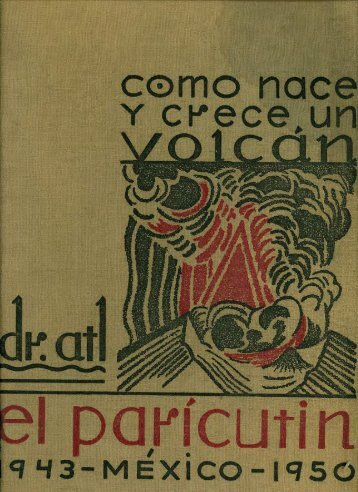 Dr. Atl, Como nace y crece un volcán