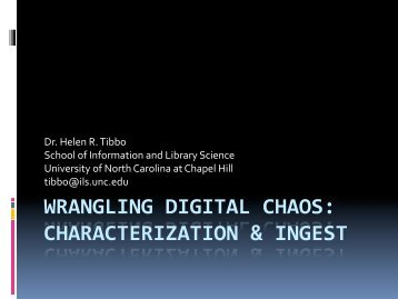 WRANGLING DIGITAL CHAOS: CHARACTERIZATION & INGEST