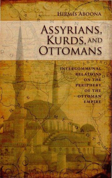 Assyrians, Kurds and Ottomans - Assyrian International News Agency