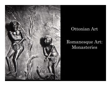Ottonian Art Romanesque Art: Monasteries
