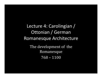 Lecture 4 Carolingian Ottonian - School of Architecture and Planning