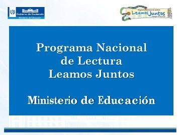 Programa Nacional de Lectura Leamos Juntos Ministerio de Educación