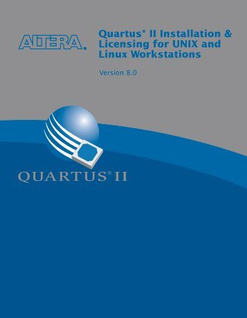 Quartus II Installation & Licensing for UNIX and Linux Workstations