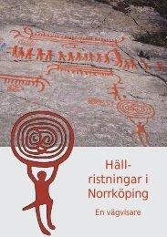 Hällristningar i Norrköping- En vägvisare - Norrköpings kommun