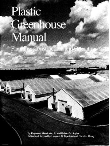 Plastic Greenhouse Manual - Cornell Greenhouse Horticulture ...