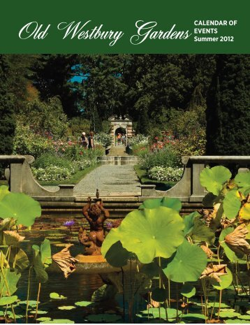 Old Westbury Gardens Summer 2012 CALENDAR OF EVENTS