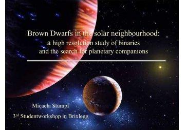 Micaela Stumpf: Brown Dwarfs in the Solar Neighbourhood