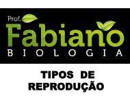 tipos de reprodução - Fabiano Biologia