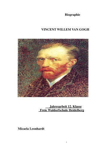 Biographie VINCENT WILLEM VAN GOGH Jahresarbeit 12. Klasse ...