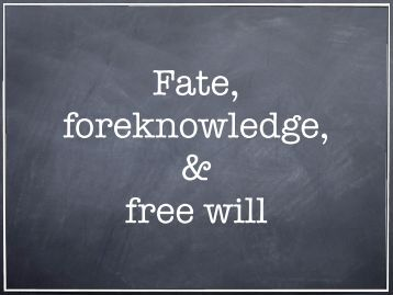 Free will and divine foreknowledge