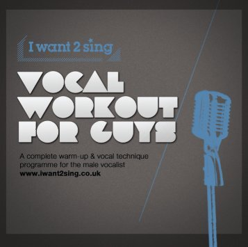 Click to download 'The Complete Vocal Workout for - I Want 2 Sing