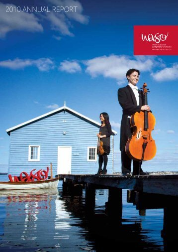2010 ANNUAL REPORT - West Australian Symphony Orchestra