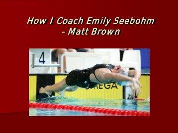 How I Coach Emily Seebohm - Matt Brown - Fina
