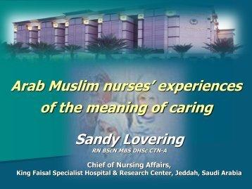 Arab Muslim nurses' experiences of the meaning of caring ... - IUPUI