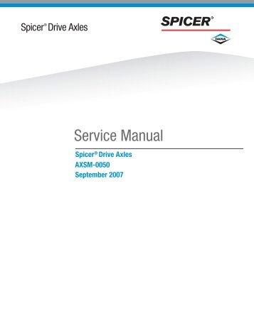 Spicer Drive Axles Service Manual - Dana Corporation