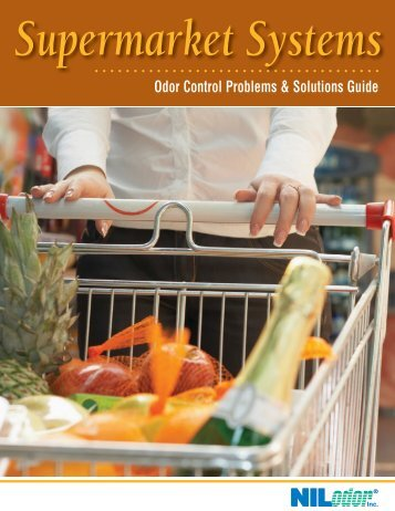 Supermarket Systems Odor Control and Solutions Guide - Nilodor
