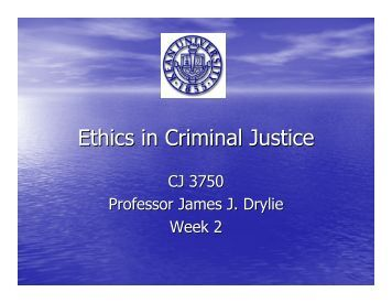 criminal justices ethics Criminal justice ethics offers a fresh new approach to considering ethical issues  in a criminal justice context rather than simply offering a.