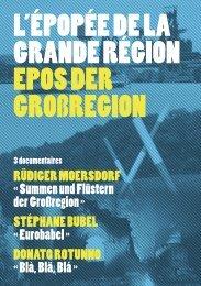 L'ÉpopÉe de La Grande rÉGion epos der GroßreGion