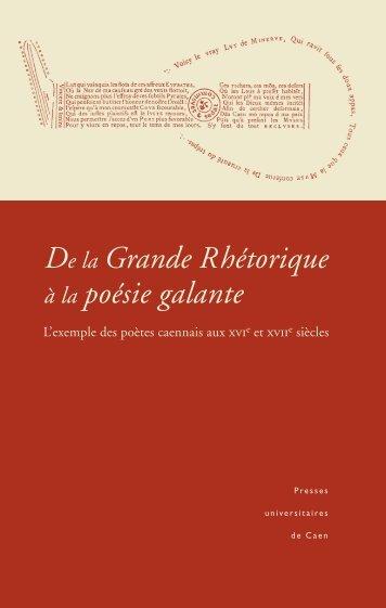 De la Grande Rhétorique à la poésie galante - Université de Caen ...