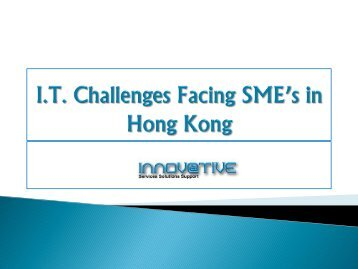 I.T. Challenges Facing SME's in Hong Kong - Dutch Chamber of ...