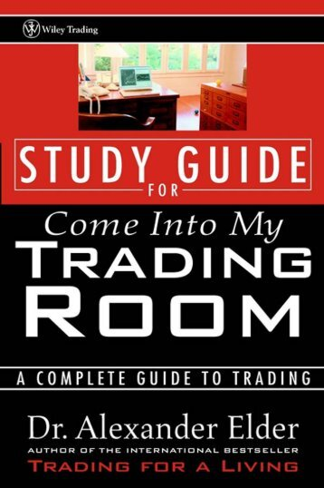 Study Guide for Come Into My Trading Room - Forex Factory