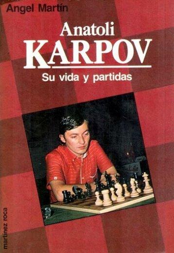 168 – Anatoli Karpov (Su vida y partidas) – Angel